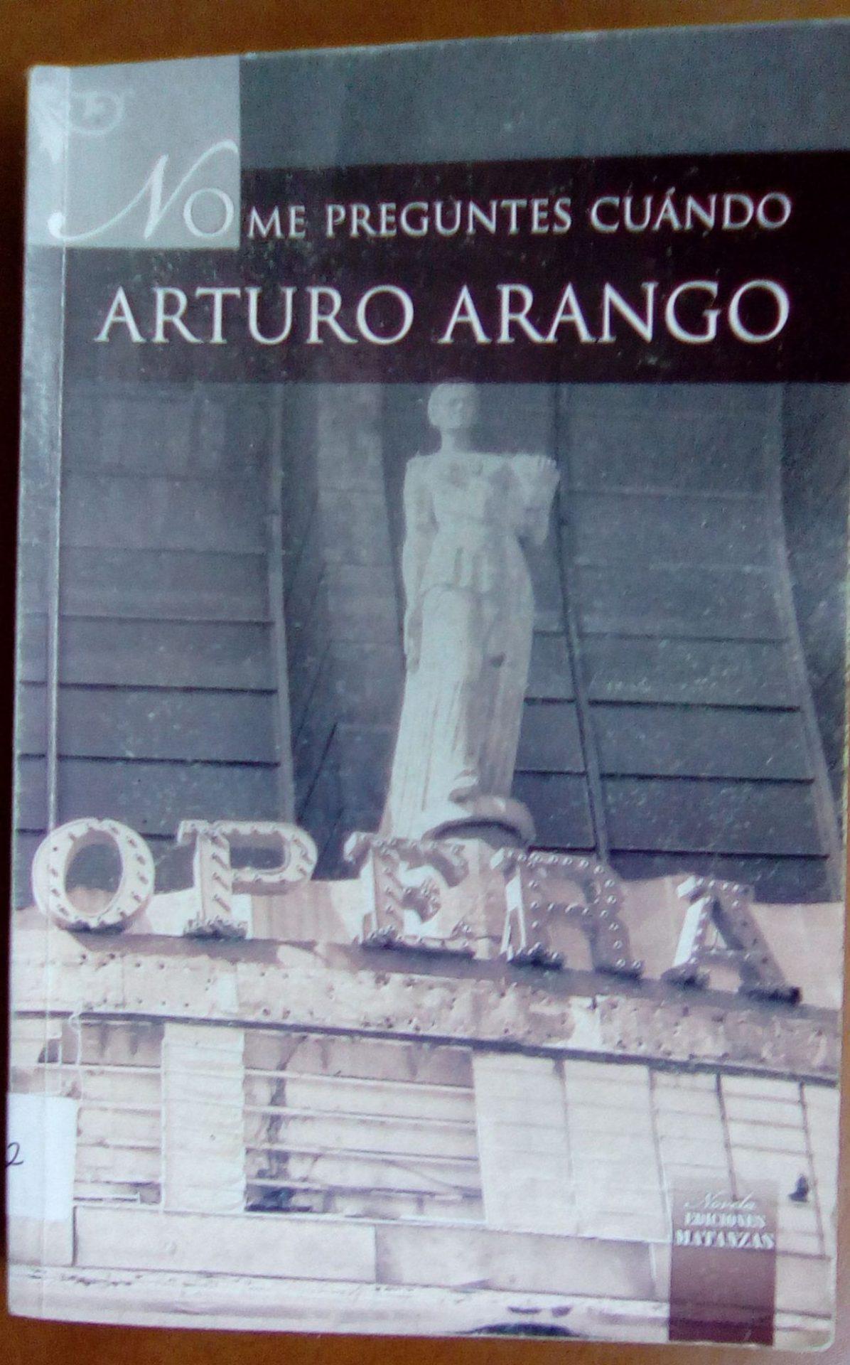 Novela-No-me-preguntes-cuando,-de-Arturo-Arango
