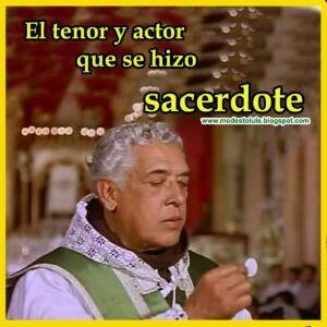 José Mojica el tenor y actor mexicano que se hizo sacerdote testimonio modesto lule